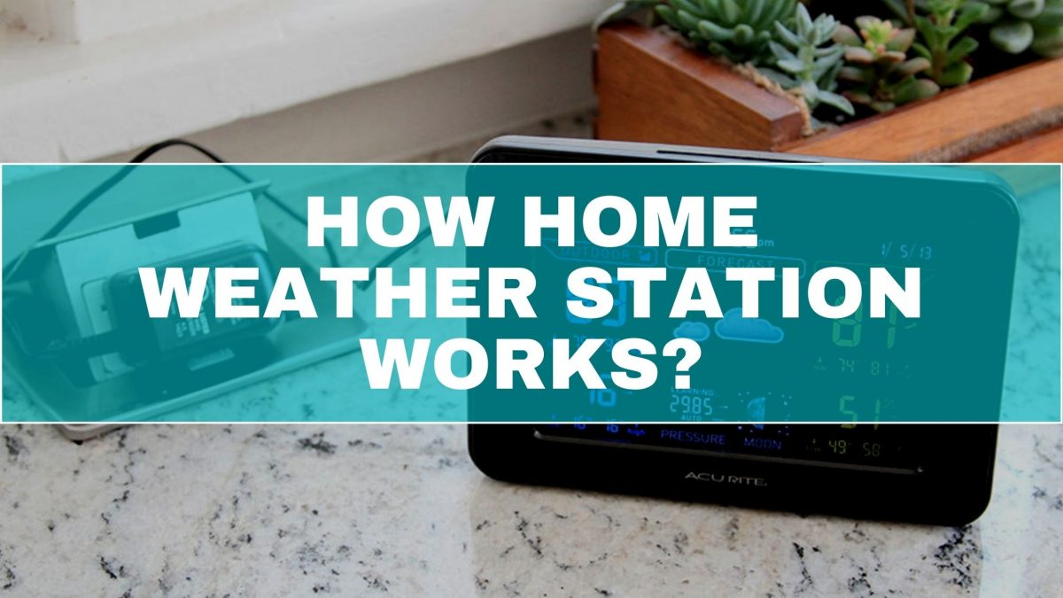 How Home Weather Station Works