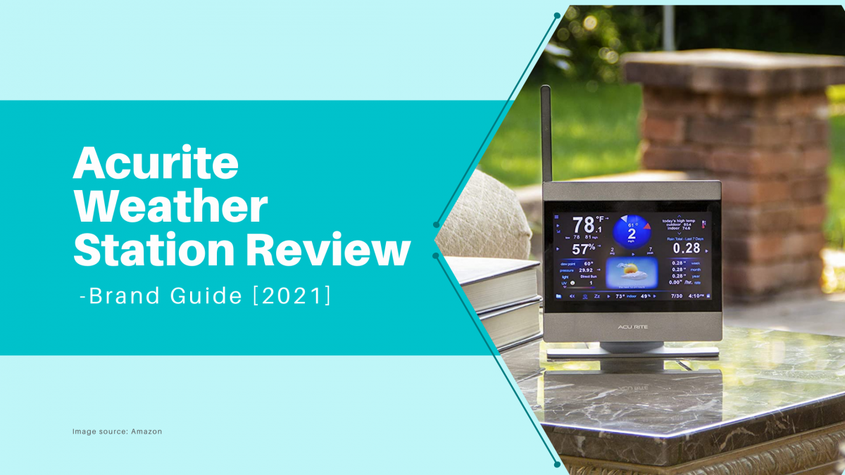 Acurite Weather Station Review: Brand Guide [2021]