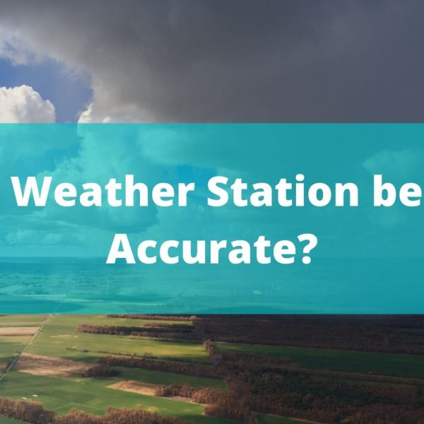 Can A Weather Station be 100% Accurate?