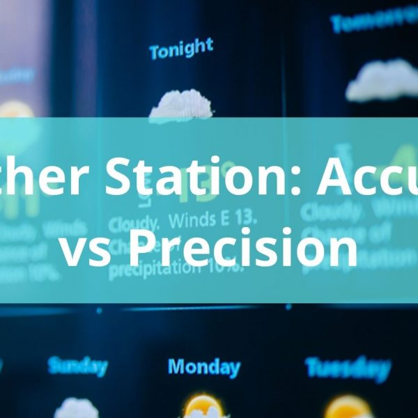 Weather Station: Accuracy vs Precision