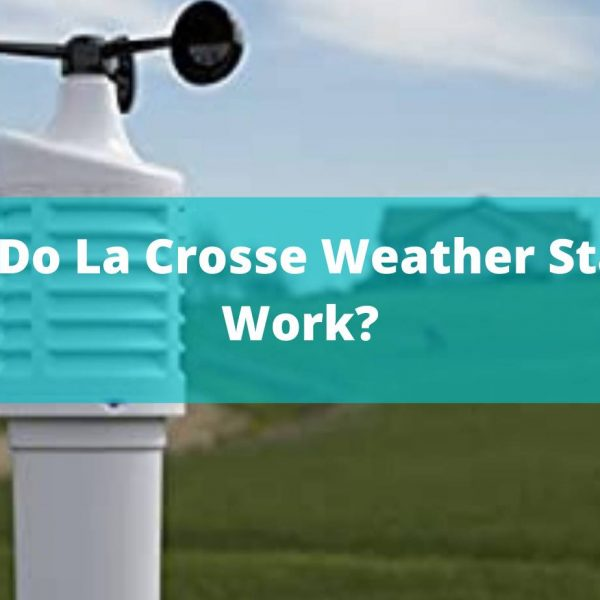 how does a la crosse weather station work